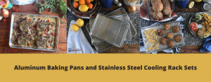 Aluminum Baking Pans and Stainless Steel Cooling Rack Sets header (1)